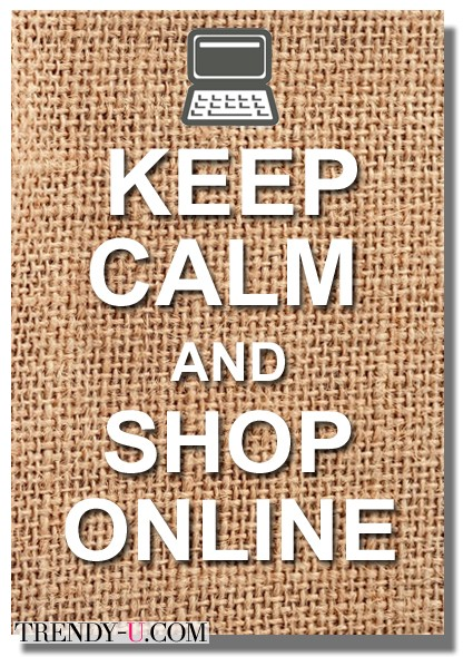 Keep Calm & Shop Online with Trendy-U